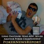 Lukas Daszysnski Wins APAT Welsh Amateur Poker Championship