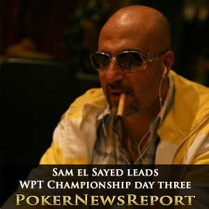 Sam el Sayed leads WPT Championship day three