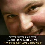 Scott Seiver ran over scared final table