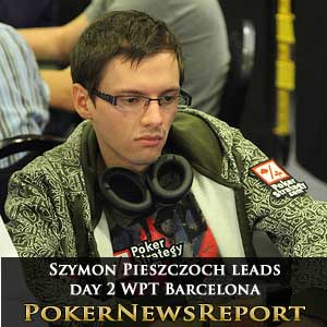 Szymon Pieszczoch leads day 2 of wpt barcelona