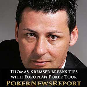 Thomas Kremser breaks ties with EPT
