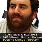Alan Sternberg Leads Day One $10,000 6-Handed No-Limit Hold'em