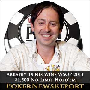 Arkadiy Tsinis Wins WSOP 2011 $1,500 No-Limit Hold'em