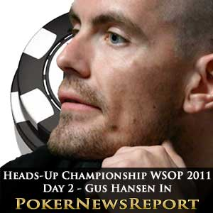 Heads-Up Championship WSOP 2011 day 2 - Gus Hansen In