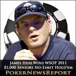 James Hess Wins $1,000 Seniors No-Limit Hold'em Championship WSOP 2011