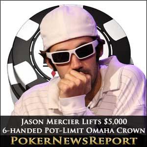 Jason Mercier lifts 6-handed Pot-Limit Omaha crown