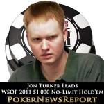 Jon Turner Leads in WSOP 2011 $1,000 No-Limit Hold'em Event