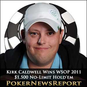 Kirk Caldwell Wins WSOP 2011 $1,500 No-Limit Hold'em