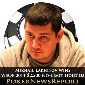Mikhail Lakhitov wins WSOP 2011 $2,500 No-Limit Hold'em