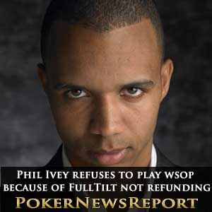 Phil Ivey refuses to play WSOP 2011