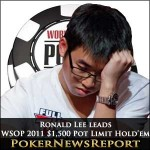 WSOP 2011 $1,500 Pot Limit Hold'em event : Ronald Lee way out in front
