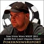Sam Stein Wins WSOP 2011 $3,000 Pot-Limit Omaha Event