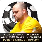 WSOP 2011: Viacheslav Zhukov Wins $10,000 Omaha Hi-Low Split-8 or Better
