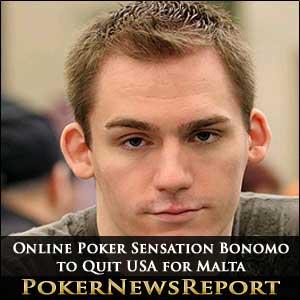 Online poker sensation Bonomo to quit USA for Malta