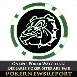 Online Poker Watchdog Declares Poker Sites Are Fair