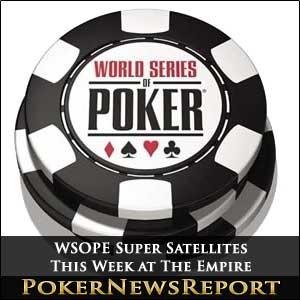 WSOPE Super Satellites at The Empire
