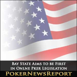 Bay State Aims to be First in Online Poker Legislation