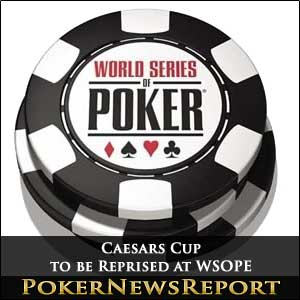 Caesars Cup to be Reprised at WSOPE