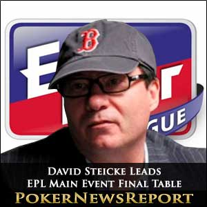 Steicke and Seidel Lead Final Table in EPL Main Event