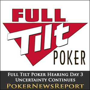 Full Tilt Poker Hearing Day 3