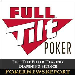 Full Tilt Poker Hearing Deafening Silence