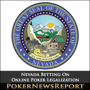 Nevada Betting On Online Poker Legalization