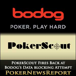PokerScout Fires Back at Bodog's Data Blocking Attempt