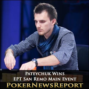 Pateychuk Wins Incredible EPT San Remo Main Event