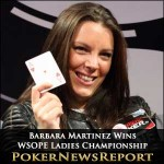 Barbara Martinez Wins WSOPE Ladies Championship