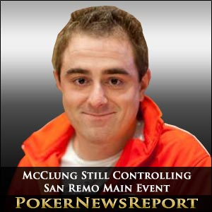 McClung Still Controlling San Remo Main Event