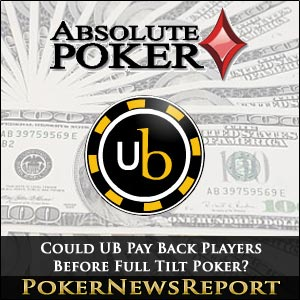 Could UB Pay Back Players Before Full Tilt Poker?