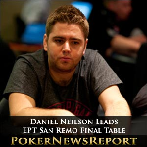 Daniel Neilson Leads EPT San Remo Final Table