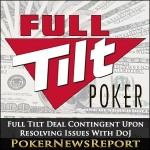 Full Tilt Deal Contingent Upon Resolving Issues With DoJ