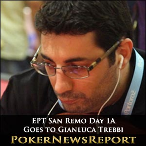 EPT San Remo Day 1A Goes to Gianluca Trebbi