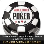 Andrew Hinrichsen Leads Record Entry in WSOPE Event 2