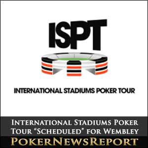"International Stadiums Poker Tour ""Scheduled"" for Wembley"