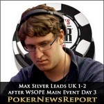 Max Silver Leads UK 1-2 after WSOPE Main Event Day 3