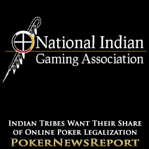 Indian Tribes Want Their Share of Online Poker Legalization