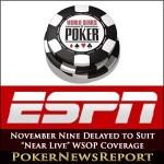 "November Nine Delayed to Suit ""Near Live"" WSOP Coverage"