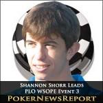 Shannon Shorr Leads PLO WSOPE Event 3