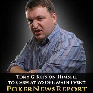 Tony G Bets on Himself to Cash at WSOPE Main Event