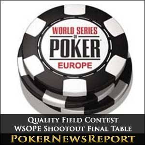 Quality Field Contest WSOPE Shootout Final Table