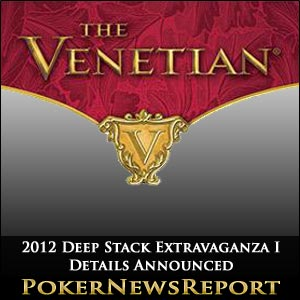 2012 Deep Stack Extravaganza I Details Announced