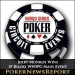 Jerry Monroe Wins IP Biloxi WSOPC Main Event