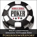 WSOP considering ditching November Nine