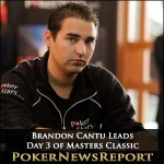 Brandon Cantu Leads Day 3 of Masters Classics of Poker