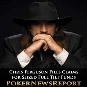 Chris Ferguson Files Claims for Seized Full Tilt Funds