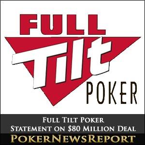 Full Tilt Poker Statement on $80 Million Deal