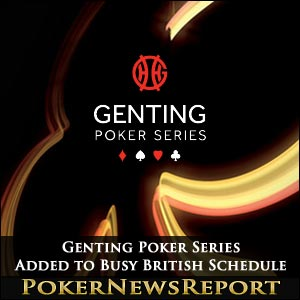 Genting Poker Series Added to Busy British Schedule
