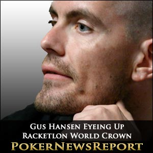 Gus Hansen Eyeing Up Racketlon World Crown